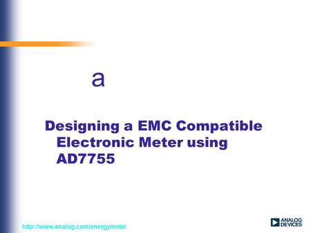 Designing a EMC Compatible Electronic Meter using AD7755 a.