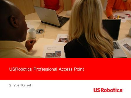 USRobotics Professional Access Point  Yosi Rafael.