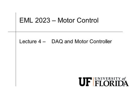 EML 2023 – Motor Control Lecture 4 – DAQ and Motor Controller.