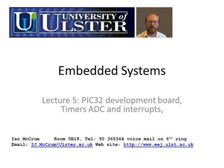Lecture 5: PIC32 development board, Timers ADC and interrupts,