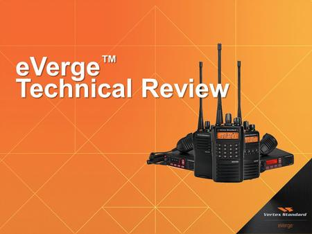 EVerge ™ Technical Review. Objective / Scenario Analog Fleet Mapping & Programming Features Additional Analog System Features Digital Fleet Mapping &