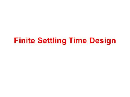 Finite Settling Time Design