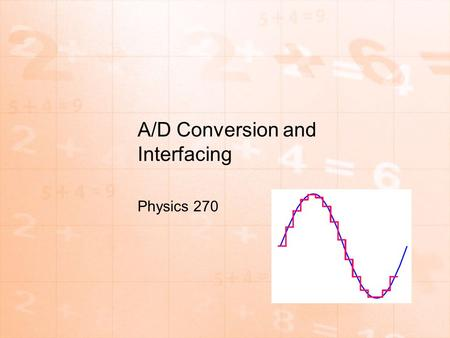 A/D Conversion and Interfacing Physics 270. Voltmeters.