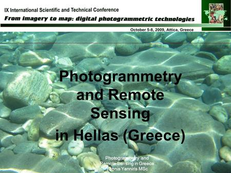 Photogrammetry and Remote Sensing in Greece Yannis Yanniris MSc Photogrammetry and Remote Sensing in Hellas (Greece)
