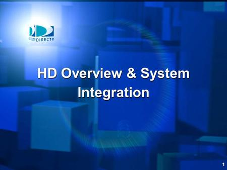 1 HD Overview & System Integration. 2 Introduction This module includes four (4) modules that provide an introduction to the HDTV technology and the DIRECTV.
