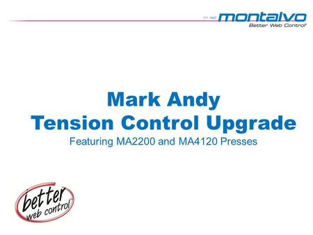 Mark Andy Tension Control Upgrade Featuring MA2200 and MA4120 Presses.
