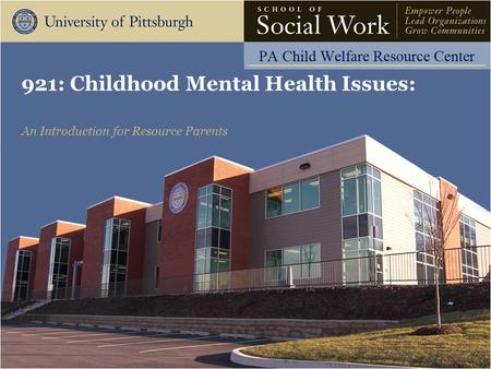 921: Childhood Mental Health Issues: An Introduction for Resource Parents.