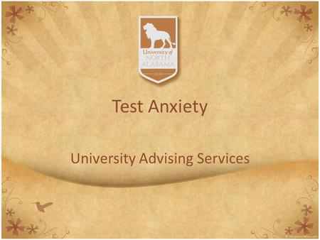 Test Anxiety University Advising Services. Symptoms of Test Anxiety Headaches Feeling nauseous Loss of appetite Muscle tenseness.