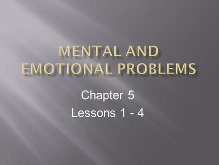Chapter 5 Lessons 1 - 4. Understanding Anxiety Occasional anxiety is a normal, manageable reaction to many short-term, stressful situations Anxiety: The.