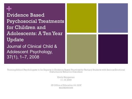 + Evidence Based Psychosocial Treatments for Children and Adolescents: A Ten Year Update Training School Psychologists to be Experts in Evidence Based.