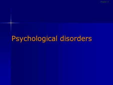 Psychological disorders chapter 11. I. Defining and diagnosing disorders chapter 11.