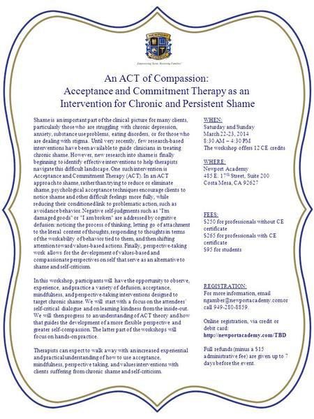An ACT of Compassion: Acceptance and Commitment Therapy as an Intervention for Chronic and Persistent Shame Shame is an important part of the clinical.