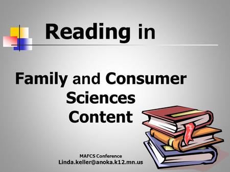 Family and Consumer Sciences Content MAFCS Conference Reading in.