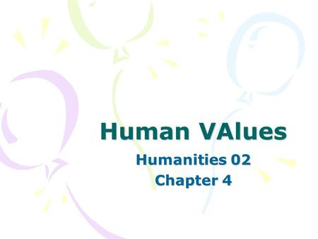 Human VAlues Humanities 02 Chapter 4. The Role Of Conscience What is a conscience? Conscience is a special sense, a moral sense that is innate in human.