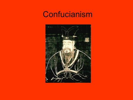 Confucianism. What is Confucianism? Confucianism is humanism, a philosophy or attitude that is concerned with human beings, their achievements and interests,