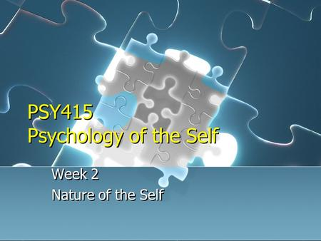 PSY415 Psychology of the Self