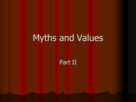 Myths and Values Part II. The Rape of Lucretia the contest: Etruscan princes and Collatinus were drinking, and each claimed their wives were superior.