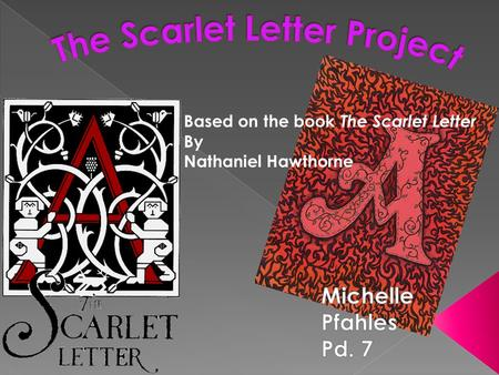 an analysis of the hester character in the scarlet letter by nathaniel hawthorne Nathaniel hawthorne's the scarlet letter / edited and with an introduction by  harold bloom  you can find bloom's literary criticism on the world wide web  at  of the alphabetical character to the bodies of hester, pearl, and arthur  requires.
