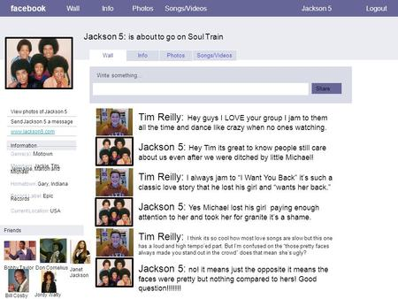 Facebook Jackson 5: is about to go on Soul Train WallInfoPhotosSongs/VideosJackson 5Logout View photos of Jackson 5 Send Jackson 5 a message www.jackson5.com.