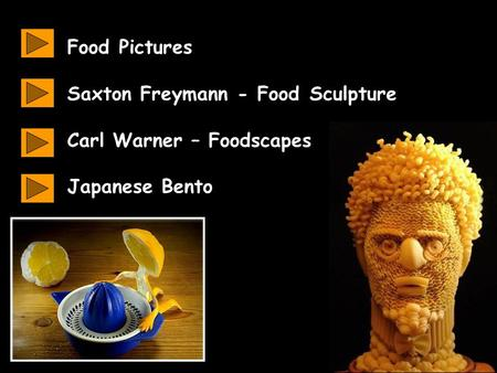 Www.ks1resources.co.uk Food Pictures Saxton Freymann - Food Sculpture Carl Warner – Foodscapes Japanese Bento.