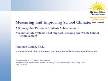. Measuring and Improving School Climate: A Strategy that Promotes Students Achievement – Accountability Systems That Support Learning and Whole School.