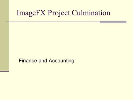ImageFX Project Culmination Finance and Accounting.