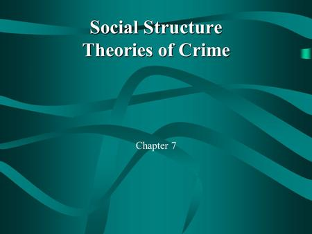 Social Structure Theories of Crime