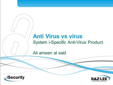 1 Anti Virus vs virus System i-Specific Anti-Virus Product Ali ameen al said.