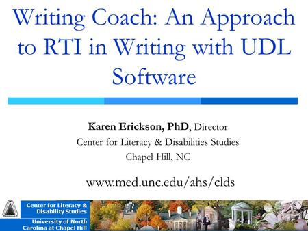 Center for Literacy & Disability Studies _______________________________ University of North Carolina at Chapel Hill Writing Coach: An Approach to RTI.