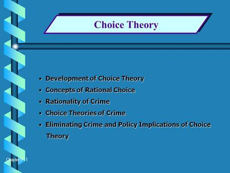 Choice Theory Development of Choice Theory Concepts of Rational Choice