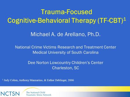 trauma focused cognitive behavioral therapy with children Trauma-focused cognitive behavioral therapy, or tf-cbt, is an evidence-based treatment program intended to help children and their families deal with the aftermath of a traumatic experience (good therapy, 2017.
