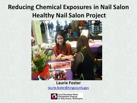 Laurie Foster Reducing Chemical Exposures in Nail Salon Healthy Nail Salon Project.