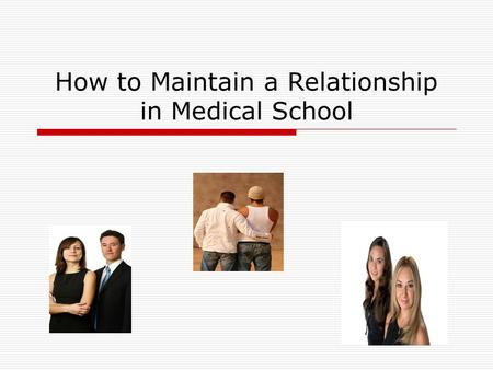 How to Maintain a Relationship in Medical School.