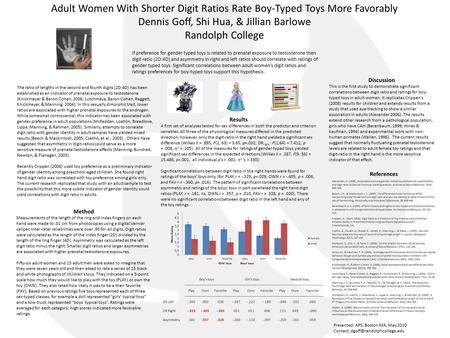 Adult Women With Shorter Digit Ratios Rate Boy-Typed Toys More Favorably Dennis Goff, Shi Hua, & Jillian Barlowe Randolph College If preference for gender.