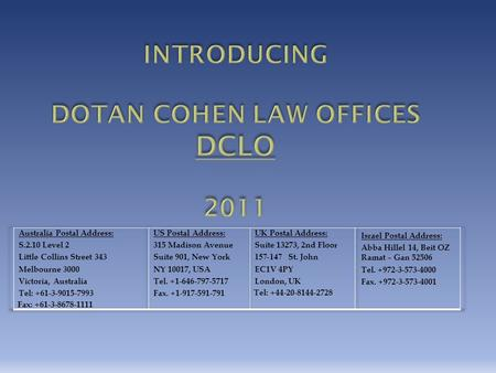 IMMIGRATION & RELOCATION AROUND THE GLOBE: Dotan Cohen Law offices (DCLO) is a well established law firm based in the heart of the business center of.