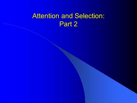 Attention and Selection: Part 2. The increasingly important role played by objects in studies of visual attention Miller's 'Magic Number 7' has continued.