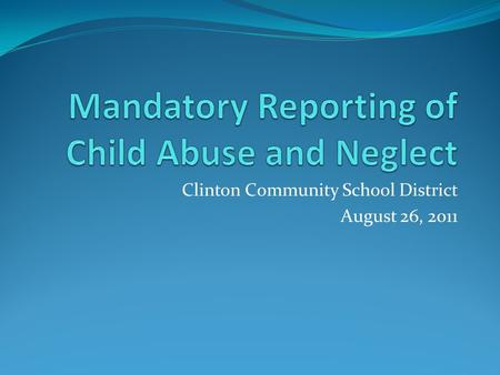 Clinton Community School District August 26, 2011.