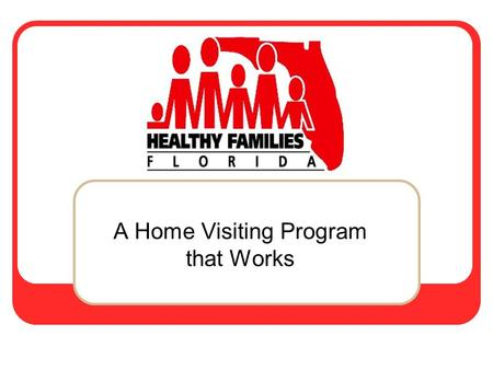 A Home Visiting Program that Works. The Importance of Prevention Diverse communities and service providers across the U.S. have come to the same conclusion.