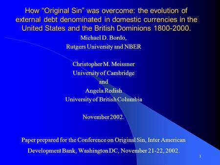 "1 How ""Original Sin"" was overcome: the evolution of external debt denominated in domestic currencies in the United States and the British Dominions 1800-2000."