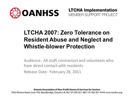 LTCHA 2007: Zero Tolerance on Resident Abuse and Neglect and Whistle-blower Protection Audience: All staff, contractors and volunteers who have direct.