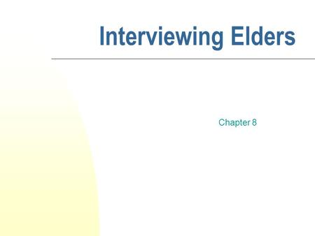 Interviewing Elders Chapter 8.