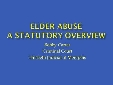 Bobby Carter Criminal Court Thirtieth Judicial at Memphis.