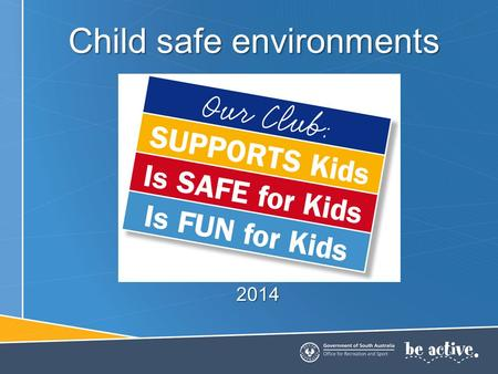 Child safe environments 2014. A child safe organisation A child-safe organisation has a commitment to protect children from physical, sexual, emotional.