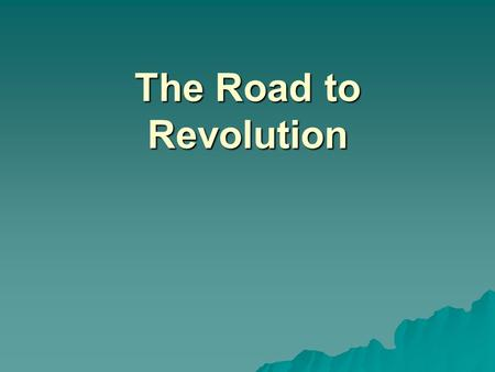 The Road to Revolution. Warm up: Use your knowledge of the 13 colonies to answer the following questions for both photographs pictured below.What regions.