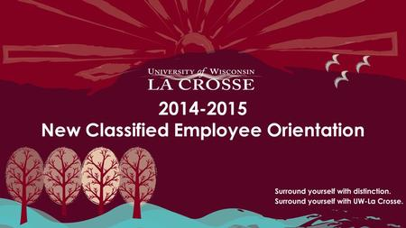 2014-2015 New Classified Employee Orientation. Today's Agenda Welcome and Introductions General Information – Email & Net ID – My UW System Portal – Earnings.