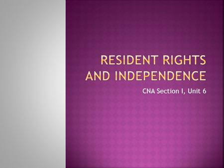 Resident rights and independence