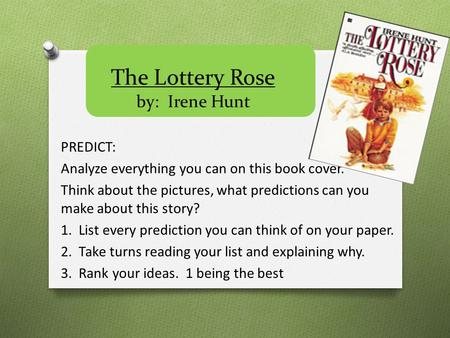 The Lottery Rose by: Irene Hunt