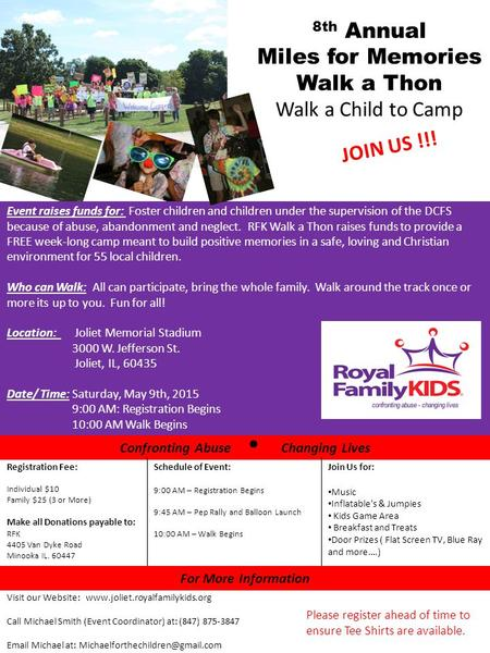 8th Annual Miles for Memories Walk a Thon Walk a Child to Camp JOIN US !!! Event raises funds for: Foster children and children under the supervision of.