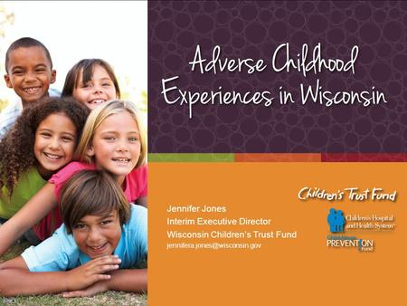 Jennifer Jones Interim Executive Director Wisconsin Children's Trust Fund