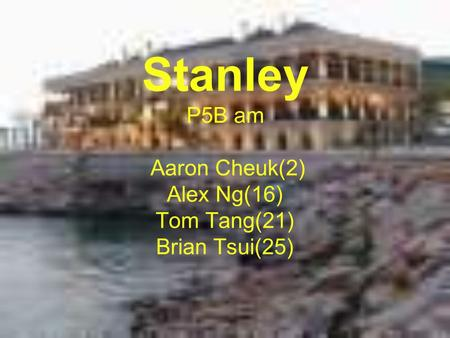 Stanley P5B am Aaron Cheuk(2) Alex Ng(16) Tom Tang(21) Brian Tsui(25)